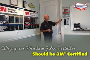 Why your Window Film Installer Should be 3M Certified