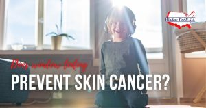 Does window tinting prevent skin cancer