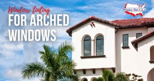 Window Tinting for Arched Windows